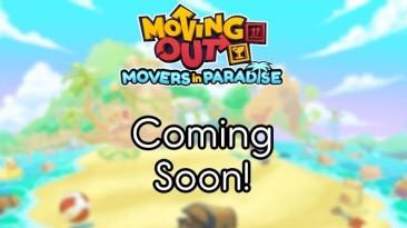 Новый трейлер DLC Movers in Paradise для Moving Out