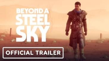 Новый сюжетный трейлер Beyond a Steel Sky