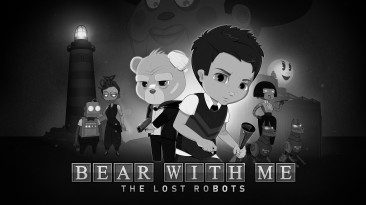 Состоялся релиз Bear With Me: The Lost Robots