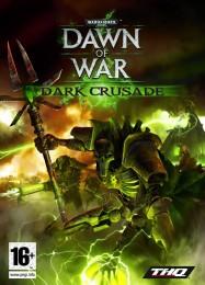 Обложка игры Warhammer 40.000: Dawn of War - Dark Crusade
