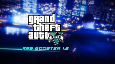 """Grand Theft Auto 5 """"FPS Booster 1.2"""""""