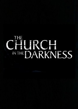 Church in the Darkness