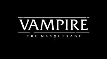 В разработке находится новая игра во вселенной Vampire: The Masquerade
