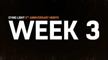 Третья неделя празднования пятилетия Dying Light