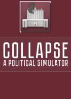 The Collapse: A Political Simulator