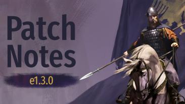 Вышло новое обновление для основной сборки (1.3.0) к Mount & Blade 2: Bannerlord