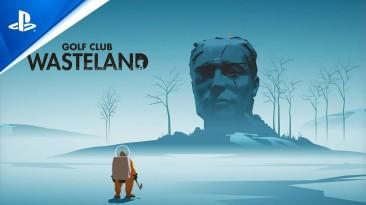 Сюжетный трейлер Golf Club: Wasteland