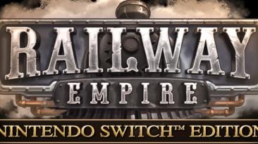 Состоялся релиз Railway Empire - Nintendo Switch Edition