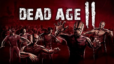 Dead Age 2 задержится в разработке на полтора месяца