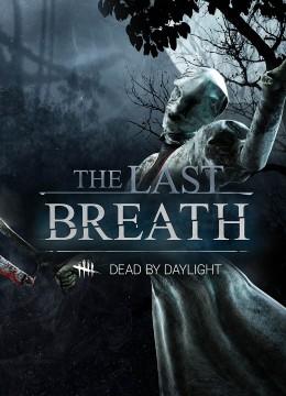 Dead by Daylight - The Last Breath