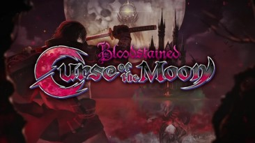 Bloodstained: Curse of the Moon - Официальный трейлер