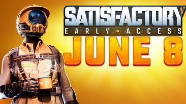 Разработчики Satisfactory назвали дату релиза игры в Steam
