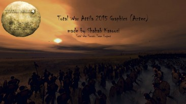 """Total War: Attila """"Aztec 2015 Graphics"""""""