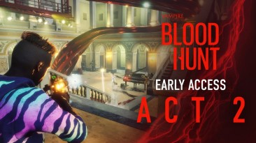 Vampire: The Masquerade Bloodhunt получила крупное обновление