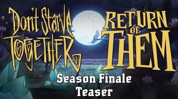 Тизер завершения сезона Return of Them в Don't Starve Together
