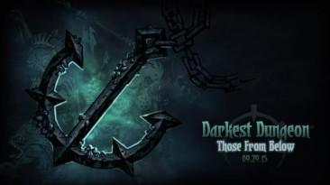 "Darkest Dungeon ""Обновление Those From Below"""