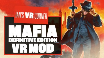 Ремейк Mafia теперь доступен в виртуальной реальности