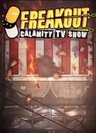 Freakout: Calamity TV Show
