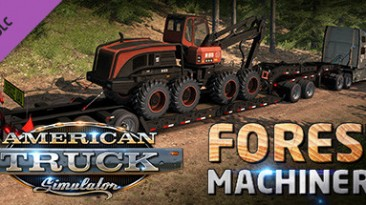 """American Truck Simulator """"Forest Machinery Patch for W900B, T800 and 567 by GTM ATS 1.37.х"""""""