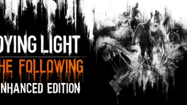 Dying Light: Таблица для Cheat Engine [UPD: 12.08.2017] {gir489}