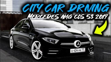 "City Car Driving ""Mercedes-Benz CLS53 AMG 2019 (v1.5.9 - 1.5.9.2)"""