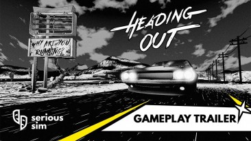 Анонсирована Heading Out: гоночная игра с сюжетом, в стилистике культовых роад-муви