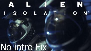"""Alien: Isolation """"No intro Fix"""""""