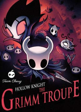 Hollow Knight: The Grimm Troupe