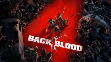 Пиковый онлайн беты Back 4 Blood превысил 88 тысяч игроков