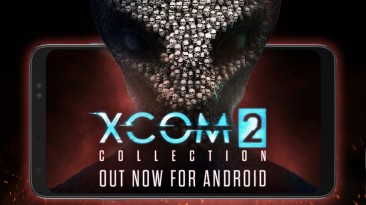 XCOM 2 Collection вышла на Android