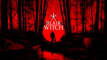 Новый геймплейный трейлер Blair Witch с Gamescom 2019