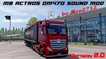 "Euro Truck Simulator 2 ""Mercedes Actros MP4/MP5 OM470 звуковой мод v2.0 (v1.40.x)"