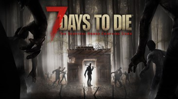 Стала известна приблизительная дата выхода 7 Days To Die