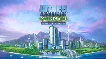 Трейлер DLC Green Cities для конскольной версии Cities: Skylines