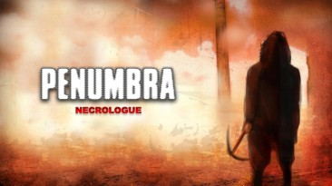 Penumbra: Necrologue бесплатный мод для Penumbra появился на Steam