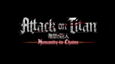 "Attack on Titan: Humanity in Chains ""Трейлер к выходу игры в США"""
