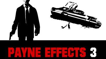 Payne Effects 3 - мод ради которого стоит перепройти оригинальную игру еще раз