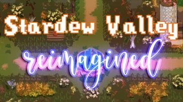"""Stardew Valley """"Stardew Valley Reimagined 1.1.2"""""""