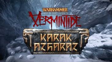 Warhammer: The End Times - Vermintide - Дополнение Karak Azgaraz выйдет 15 декабря