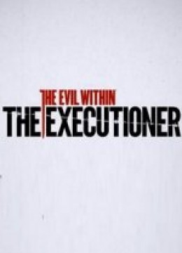 Evil Within: The Executioner