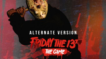"Friday the 13th: The Game ""Альтернативная версия игры"""