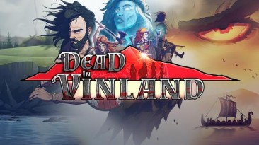 Dead in Vinland - True Viking Edition вышла на Switch