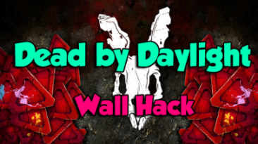Dead by Daylight: Wall Hack [All versions]