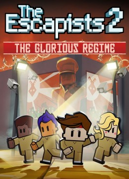 Escapists 2 - The Glorious Regime