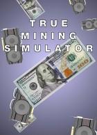 True Mining Simulator