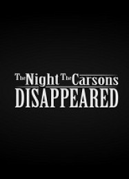 Обложка игры The Night The Carsons Disappeared