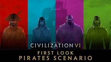 Firaxis рассказали о новом пиратском сценарии для Civilization 6