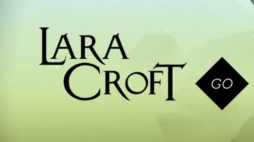 Е3 2015: Анонс Lara Croft GO
