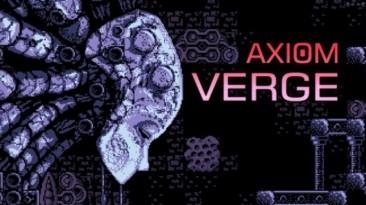 Axiom Verge получит физический релиз для PlayStation 4, PlayStation Vita и Wii U