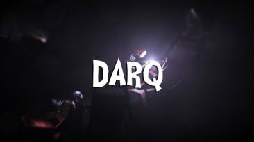 Кошмарно темная игра DARQ получила новый трейлер